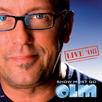 Show must go Olm