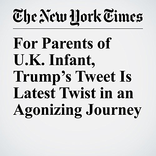 For Parents of U.K. Infant, Trump's Tweet Is Latest Twist in an Agonizing Journey copertina
