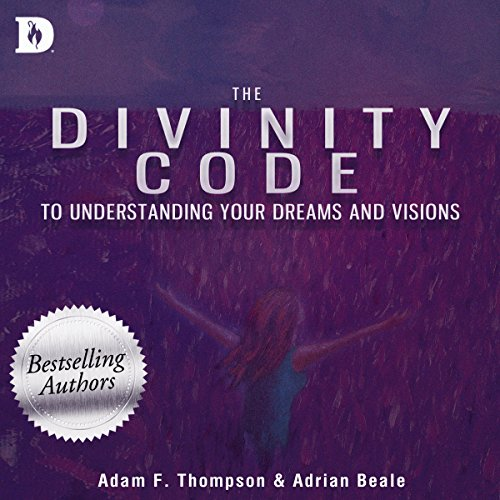 The Divinity Code to Understanding Your Dreams and Visions audiobook cover art