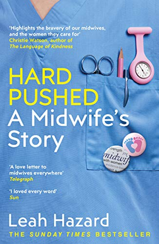 Hard Pushed: A Midwife's Story (English Edition)