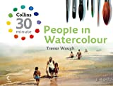 People in Watercolour (Collins 30-Minute Painting) (English Edition)...