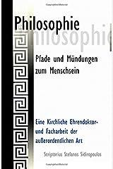 Philosophie: Pfade Und Muendungen Zum Menschsein ペーパーバック