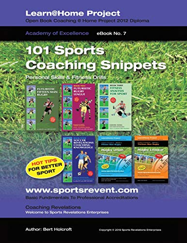 101 Sports Coaching Snippets: Personal Skills and Fitness Drills (Learn @ Home Project)