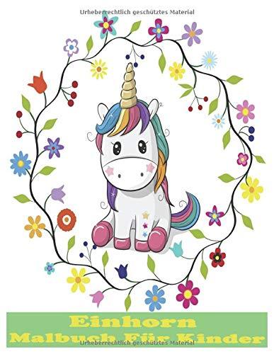Einhorn Malbuch Für Kinder: Schöne Süße Und  Inspirierende Einhorn Malbuch, für Kinder ab 8 Jahren, Einhorn Malbuch Für Kinder