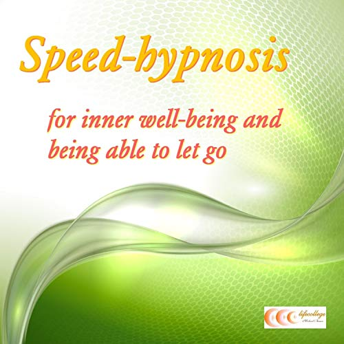 Speed-Hypnosis for Inner Well-Being and Being Able to Let Go audiobook cover art