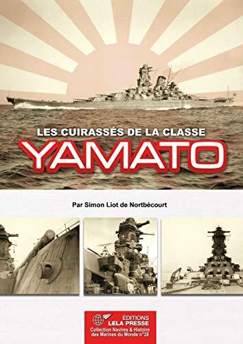 Les CUIRASSÉS de la Classe YAMATO.