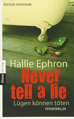 Never tell a lie - Lügen können töten: Psychothriller