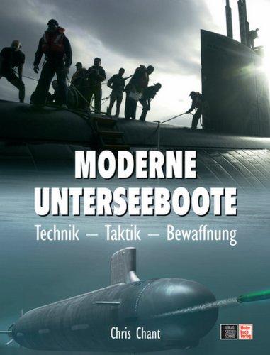 Moderne Unterseeboote: Technik - Taktik - Bewaffnung