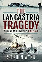 The Lancastria Tragedy: Sinking and Cover-up – June 1940