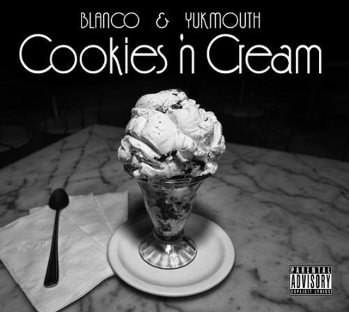 Cookies 'n Cream by Yukmouth & Blanco (2013-05-04)