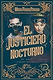 El Justiciero Nocturno. Un amor inquebrantable: Una novela de amor, aventuras y segundas oportunidades.