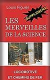 Les Merveilles de la science/La Locomotive et les chemins de fer - Supplément