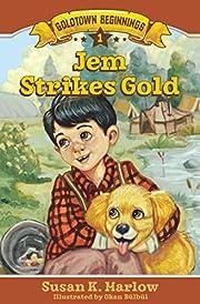 Jem Strikes Gold (Goldtown Beginnings Book 1)