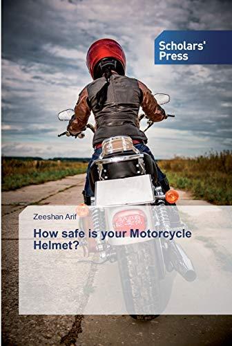 How safe is your Motorcycle Helmet?