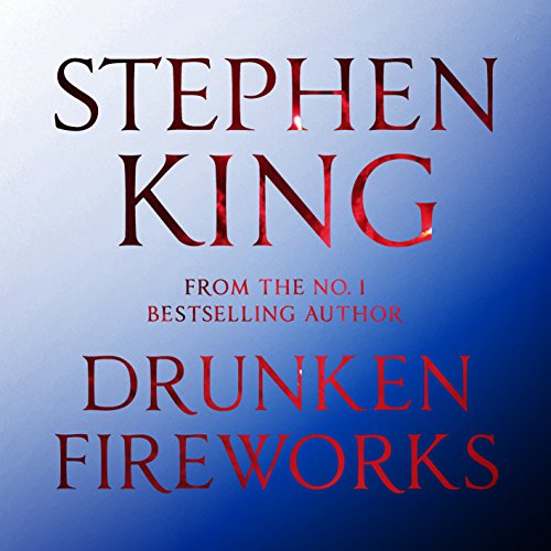 Drunken Fireworks Audiobook By Stephen King cover art
