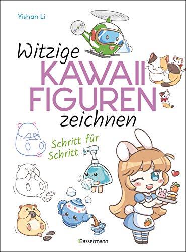 Witzige Kawaii-Figuren zeichnen Schritt für Schritt. Das Kawaii-Zeichenbuch für Einsteiger und schnelle Zeichenerfolge: Supersüße Figuren. Auch ideal zum Manga zeichnen