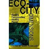 Eco-City Dimensions: Healthy Communities Healthy Planet