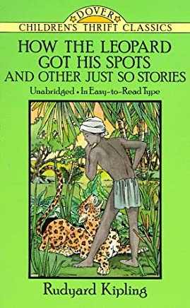 How the Leopard Got His Spots: And Other Just So Stories