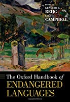 The Oxford Handbook of Endangered Languages (Oxford Handbooks)