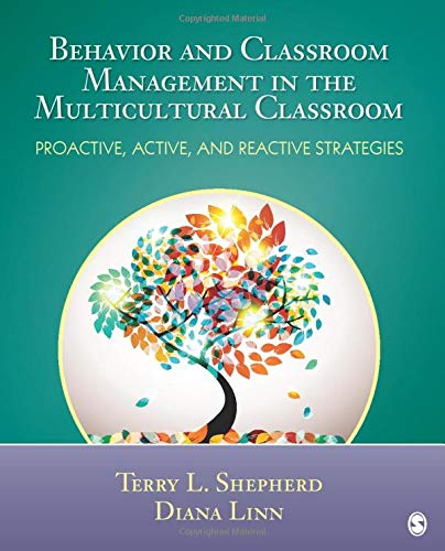 Compare Textbook Prices for Behavior and Classroom Management in the Multicultural Classroom: Proactive, Active, and Reactive Strategies 1 Edition ISBN 9781452226262 by Terry L. Shepherd,Linn, Diana