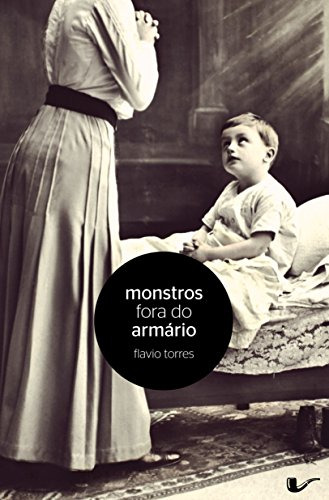 Monstros fora do armário (Portuguese Edition)