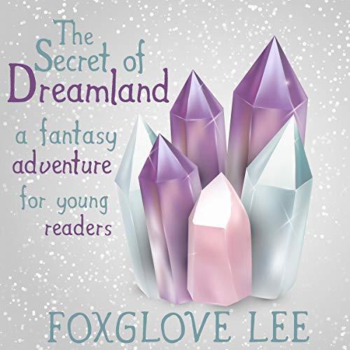 Couverture de The Secret of Dreamland: A Fantasy Adventure
