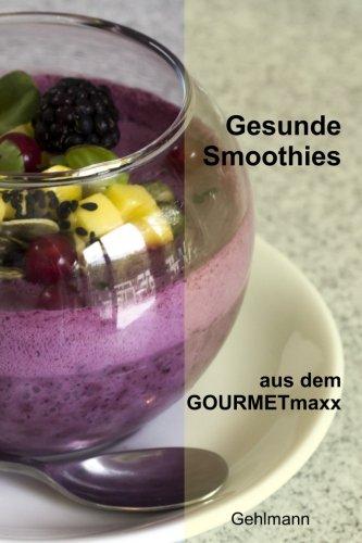Gesunde Smoothies aus dem GOURMETmaxx