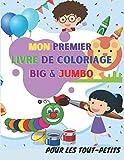 MON PREMIER LIVRE DE COLORIAGE BIG&JUMBO: Amusant, facile, grands motifs imprimés, Pages de Coloriage Simples pour les tout-petits, Enfants âgés de 2 ... et Maternelle, Cahier d'apprentissage de