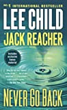 Never Go Back (with bonus novella High Heat) A Jack Reacher Novel