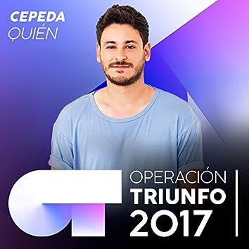 Quién (Operación Triunfo 2017)
