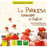 La princesa aprender a hablar. Cuento con pictogramas / Editorial GEU / Recomendado TEA/ Empatía con niños TEA / Comprensión situaciones difíciles