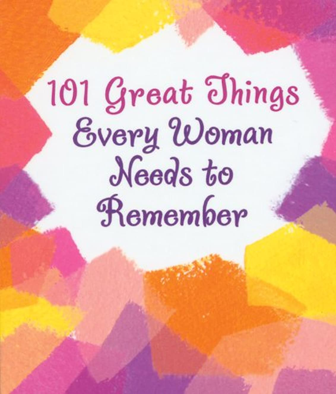 Little Keepsake Book: 101 Great Things Every Woman Needs to Remember, 2.75