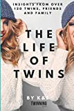 The Life of Twins: Insights from over 120 twins, friends and family