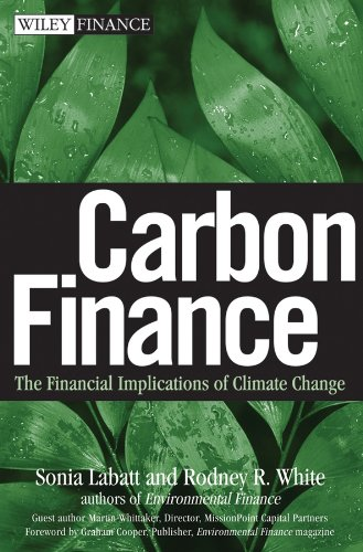Carbon Finance: The Financial Implications of Climate Change (Wiley Finance Book 362)