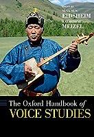 The Oxford Handbook of Voice Studies (Oxford Handbooks)