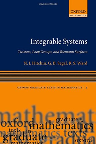 Integrable Systems: Twistors, Loop Groups, and Riemann Surfaces (Oxford Graduate Texts in Mathematics, Band 4)