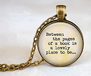 Between the pages of a book is a lovely place to be.Gift for Book Lover - Book Pendant - Gift for Reader - Reading - Love ...