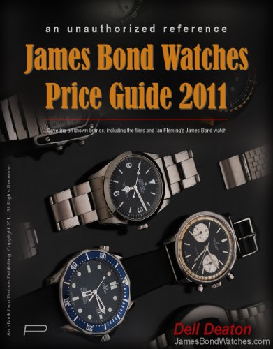 James Bond Watches Price Guide 2011 (English Edition)