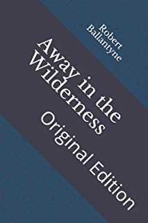 Away in the Wilderness: Original Edition