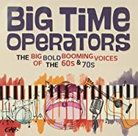 Big Time Operators: The Big Bold Booming Voices Of The 60s & 70s