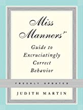 Miss Manners' Guide to Excruciatingly Correct Behavior (Freshly Updated)