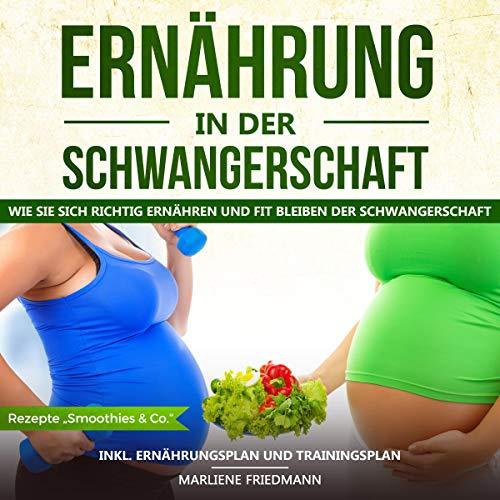 Ernährung in der Schwangerschaft: Wie Sie sich richtig ernähren und fit bleiben in der Schwangerschaft Titelbild