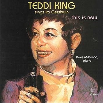 Teddi King Sings Ira Gershwin…this Is New