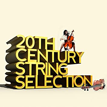 20th Century String Selection