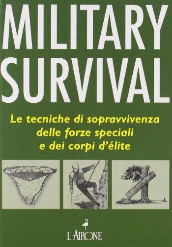 MILITARY SURVIVAL. LA GUIDA DELLE F