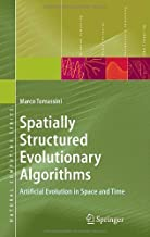 Spatially Structured Evolutionary Algorithms: Artificial Evolution in Space and Time (Natural Computing Series)