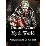 Online Game: Myth World: A LitRPG Progression Fantasy Novel With Leveling System ( litrpg ascend online, elf kingdom, sword and sorcery game )Book 2 (English Edition)