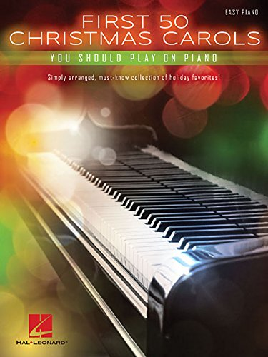 First 50 Christmas Carols You Should Play On The Piano: Songbook für Klavier