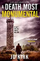 A Death Most Monumental: A Scottish Detective Mystery (DCI Logan Crime Thrillers)