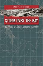 Storm over the Bay: The People of Corpus Christi and Their Port